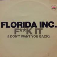 Florida Inc. - F**k It (I Don't Want You Back)