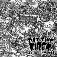 Part Time Killer - Fuck The World