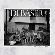 Debaser - Rich White Boys